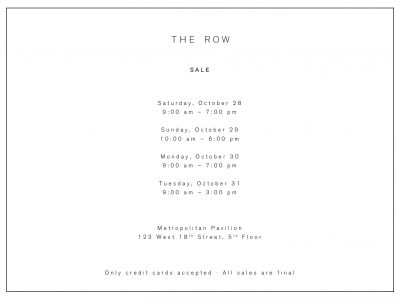 The dates and hours for The Row private sale at Metropolitan Pavilion, 2017, NYC