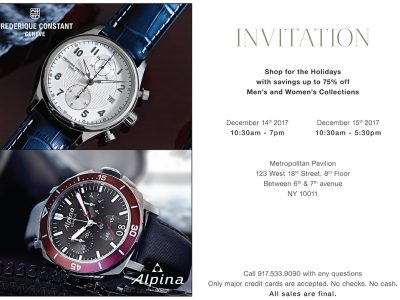 Frederique Constant & Aplina sale You're invited Shop for the holidays with savings up to 75% off men's and women's collections December 14, 2017 - 10:30 a.m. to 7:00 p.m. December 15, 2017 - 10:30 a.m. to 5:30 a.m. Metropolitan Pavilion 123 West 18th Street 8th Floor (Showroom) New York, NY 10011 between 6th and 7th Avenue Questions? Call 917-533-9090 Only major credit cards will be accepted. No checks. No cash. All sales are final.