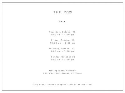 The Row, sale, Metropolitan Pavilion, October 25th thru 28th